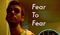 Fear To Fear - a film by Leonard Lin. 23MB. Save to your HD.